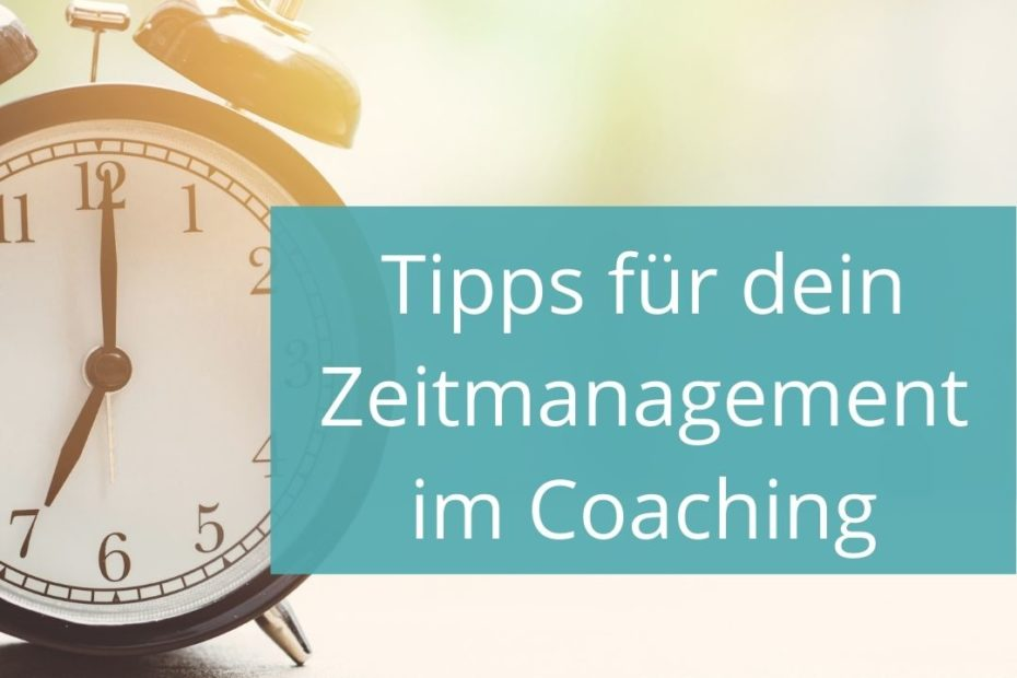 Zeitmanagement im Coaching