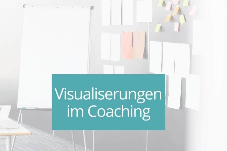 im Coaching visualisieren