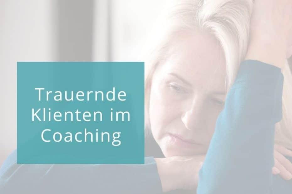Trauer im Coaching begleiten