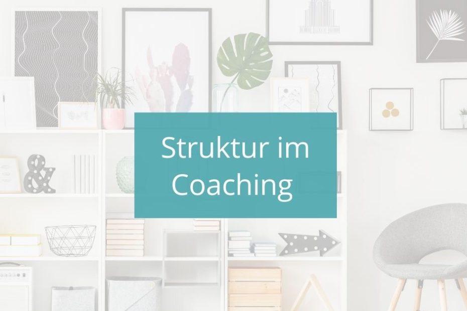 Struktur im Coaching