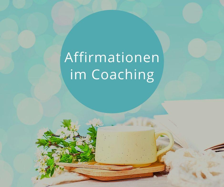 Affirmationen im Coaching