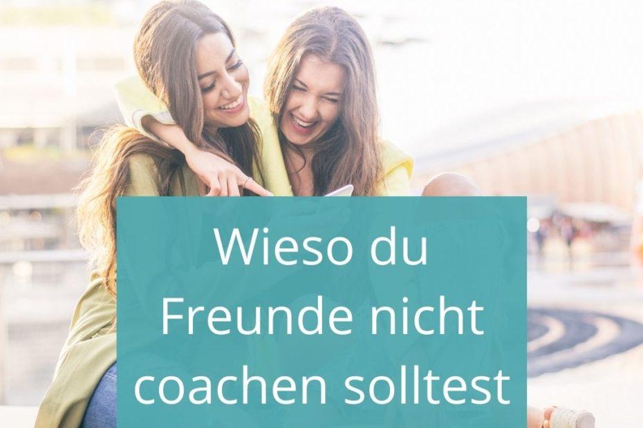 keine Freunde coachen