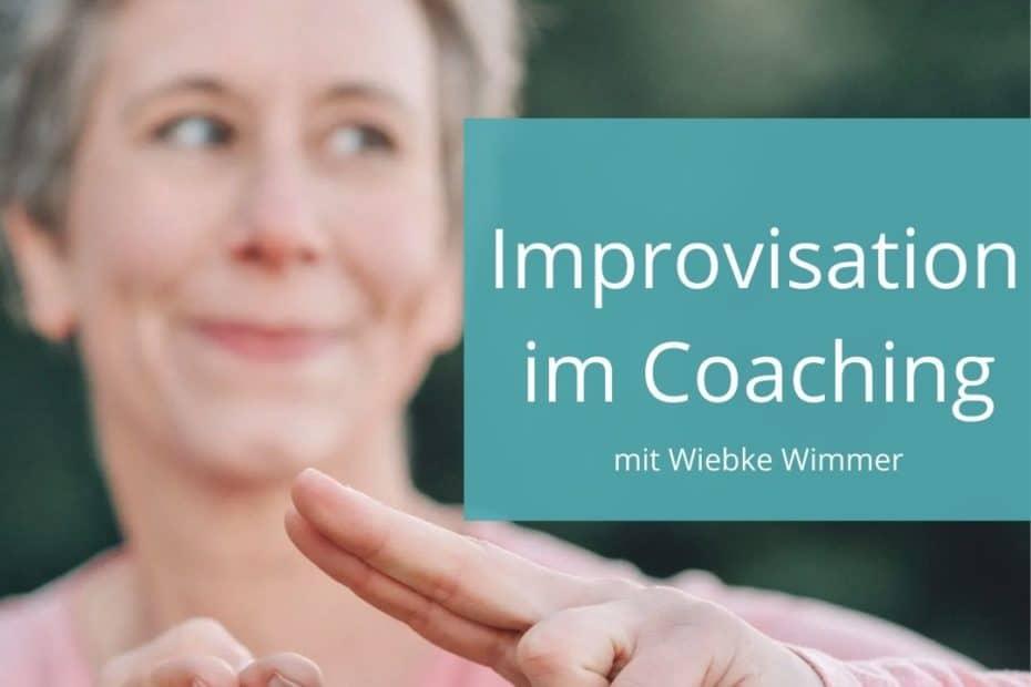 Improvisieren im Coacing und in der Beratung